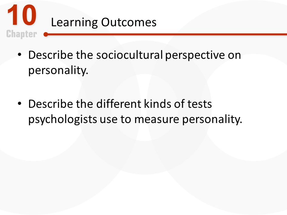 Learning Outcomes Describe the sociocultural perspective on personality.