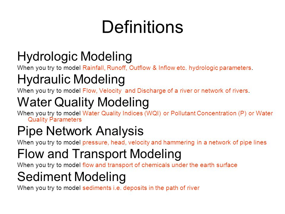 Definitions Hydrologic Modeling Hydraulic Modeling