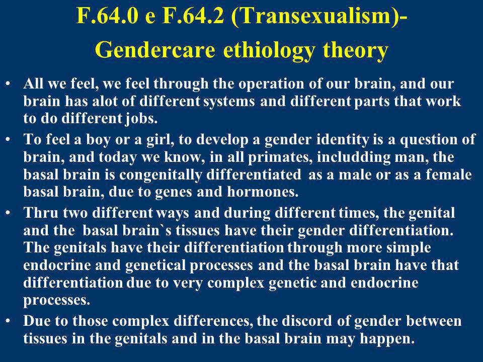 F.64.0 e F.64.2 (Transexualism)-Gendercare ethiology theory
