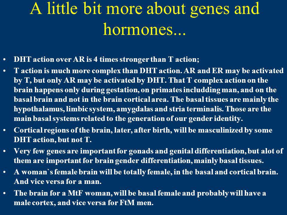 A little bit more about genes and hormones...