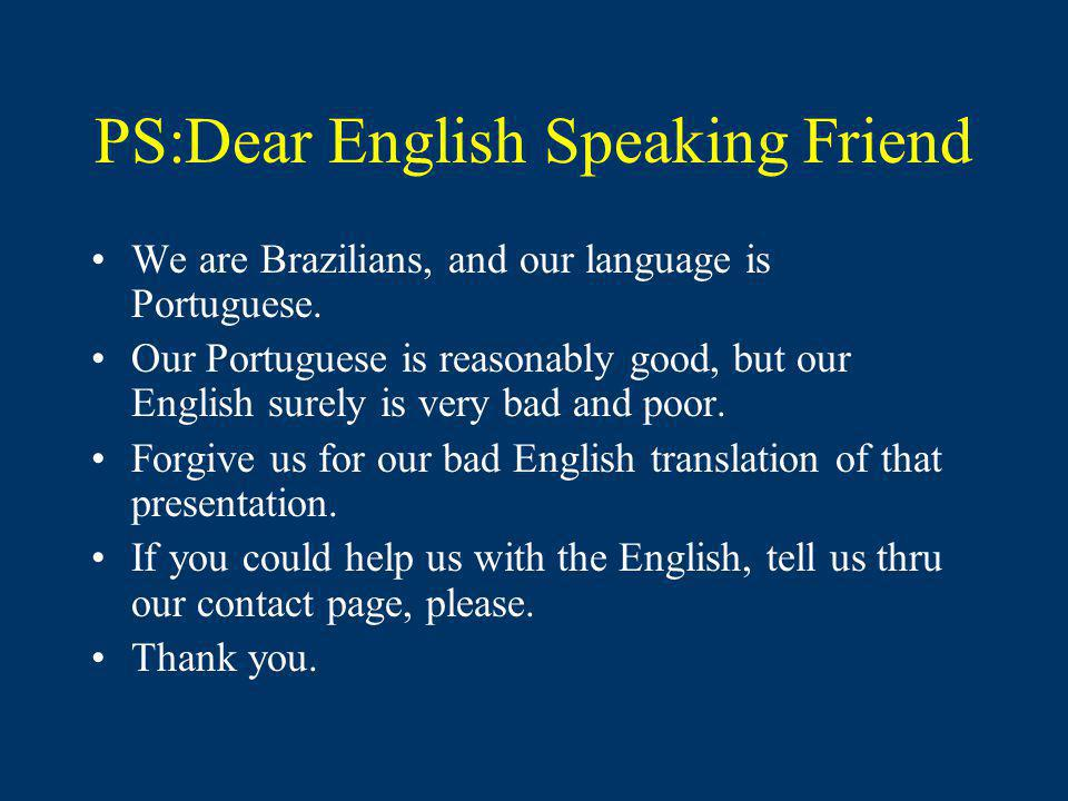 PS:Dear English Speaking Friend