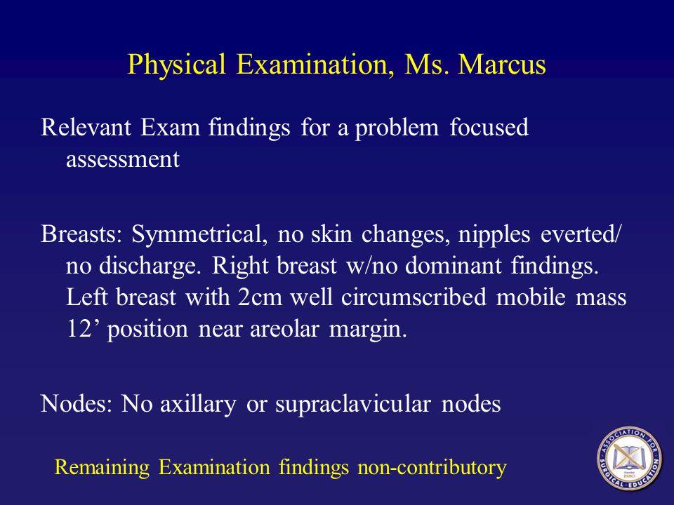 Physical Examination, Ms. Marcus