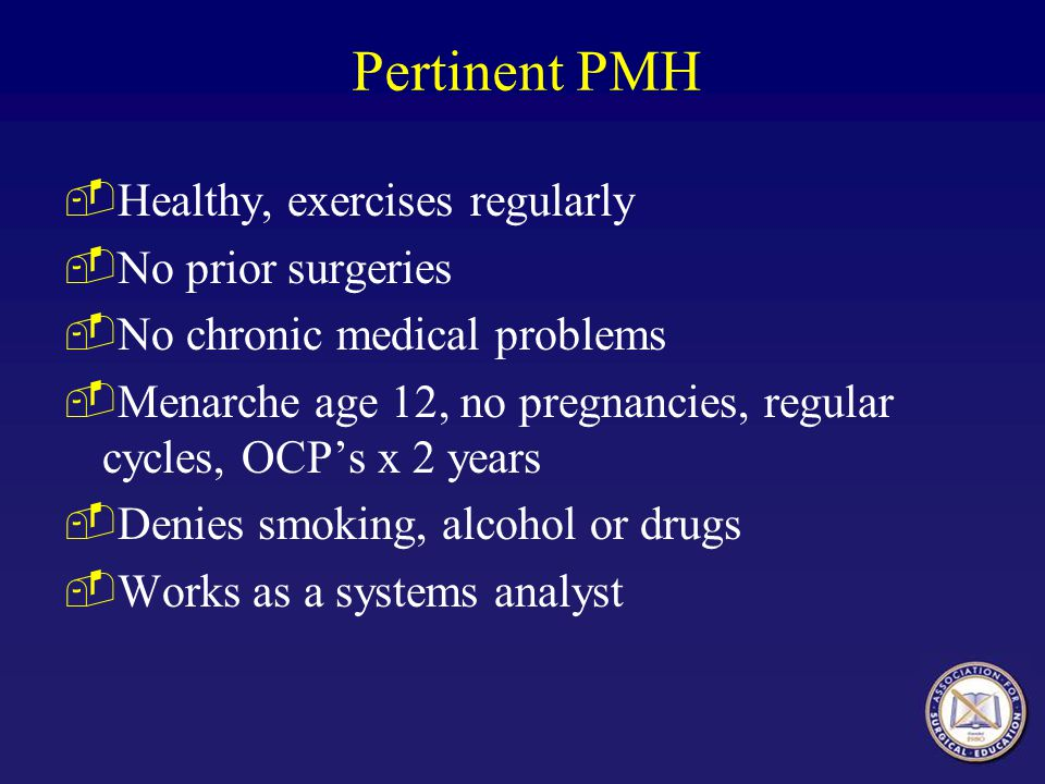 Pertinent PMH Healthy, exercises regularly No prior surgeries
