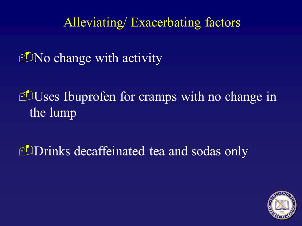 Alleviating/ Exacerbating factors