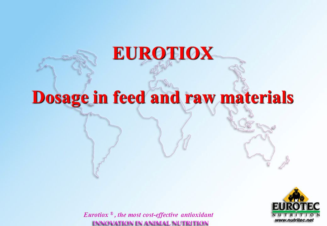 Dosage in feed and raw materials