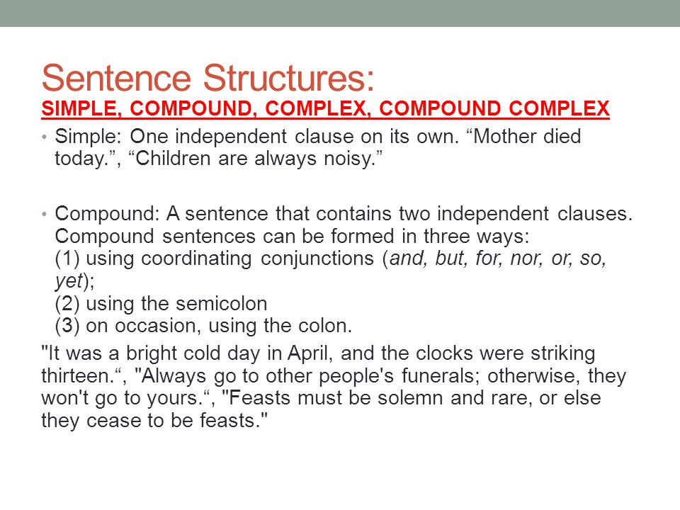 Sentence Structures: SIMPLE, COMPOUND, COMPLEX, COMPOUND COMPLEX