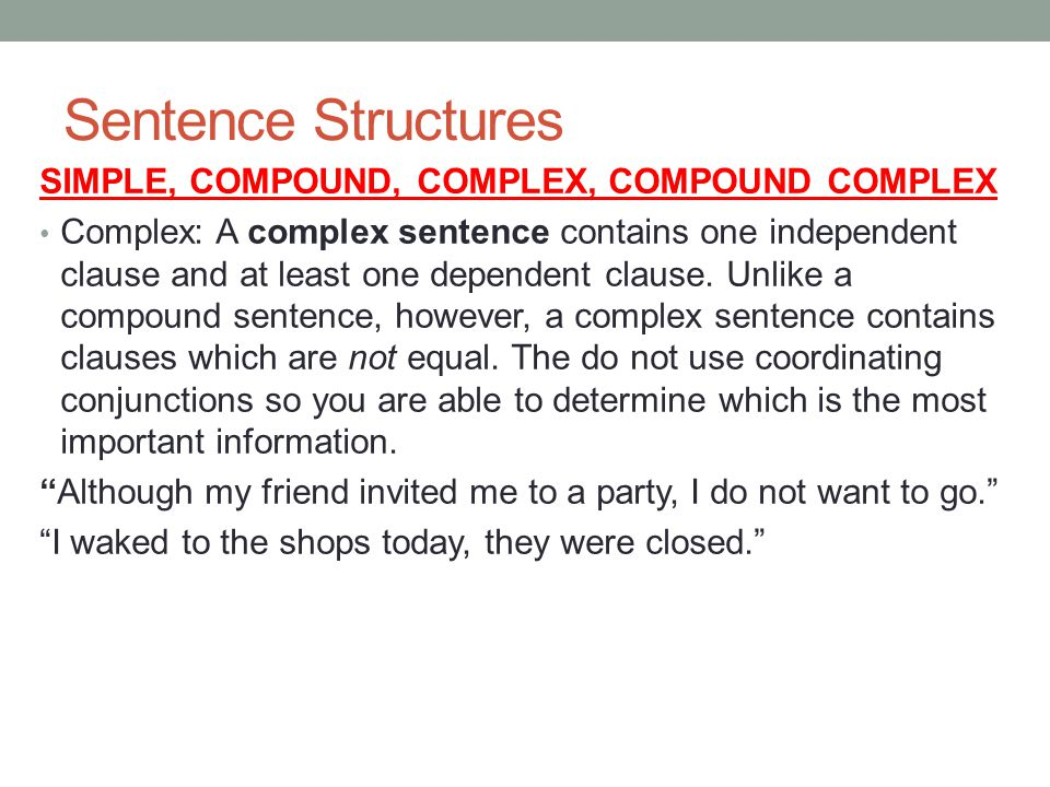 Sentence Structures SIMPLE, COMPOUND, COMPLEX, COMPOUND COMPLEX