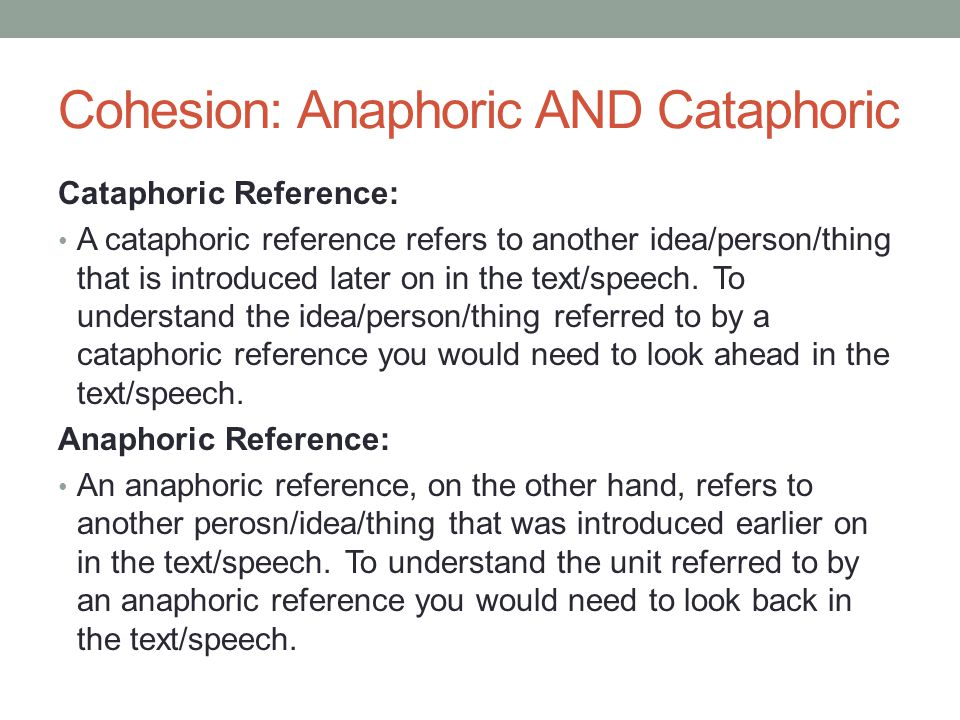 Cohesion: Anaphoric AND Cataphoric