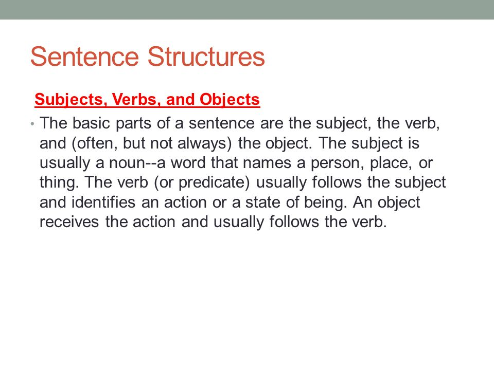 Sentence Structures Subjects, Verbs, and Objects