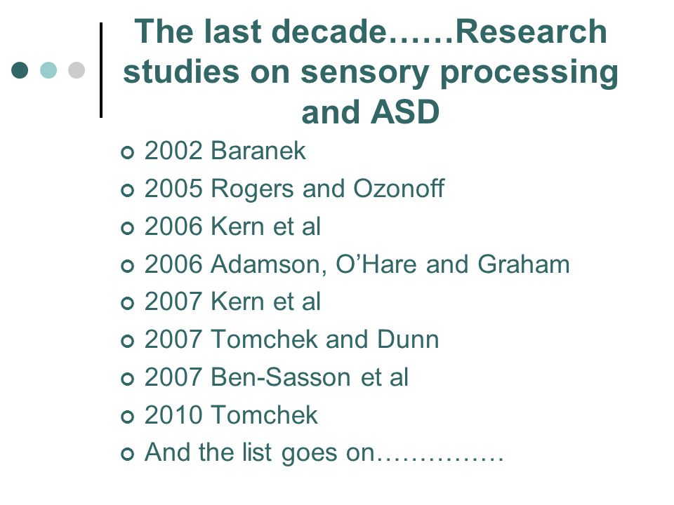 The last decade……Research studies on sensory processing and ASD