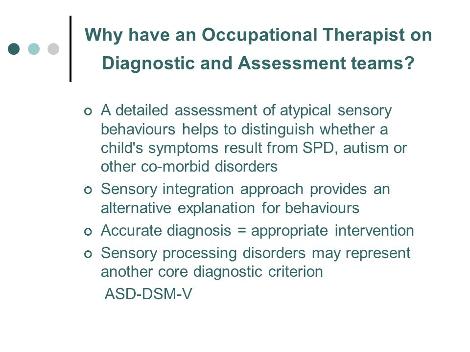 Why have an Occupational Therapist on Diagnostic and Assessment teams