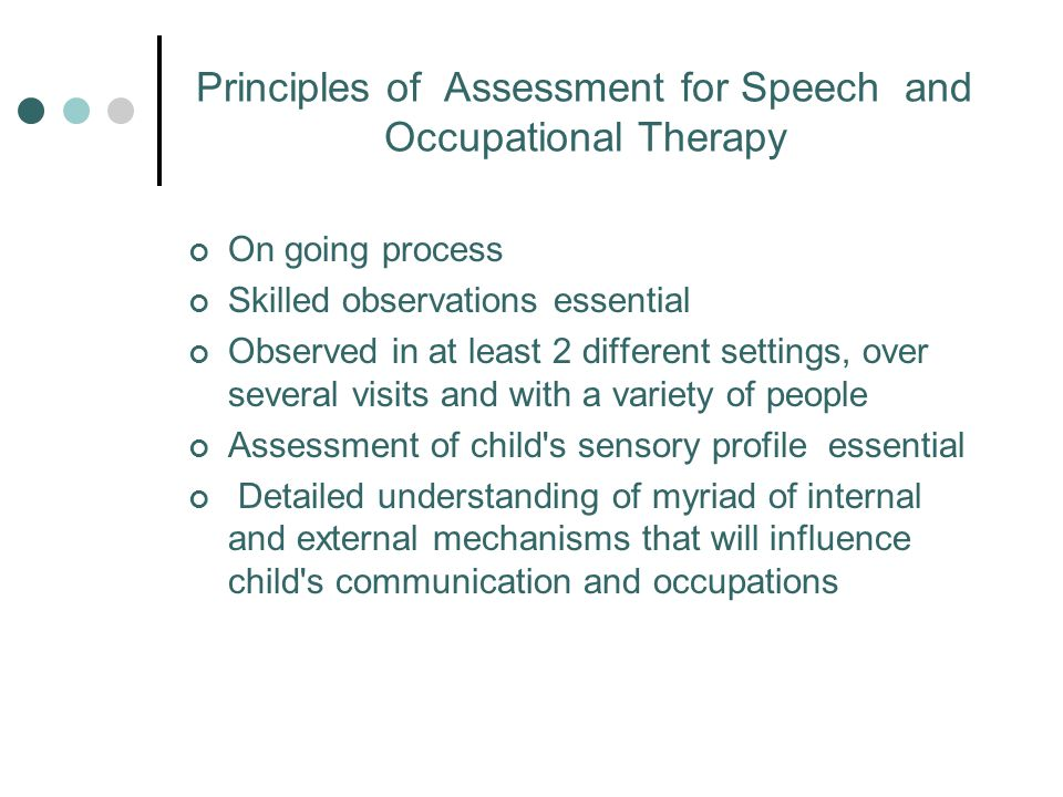 Principles of Assessment for Speech and Occupational Therapy