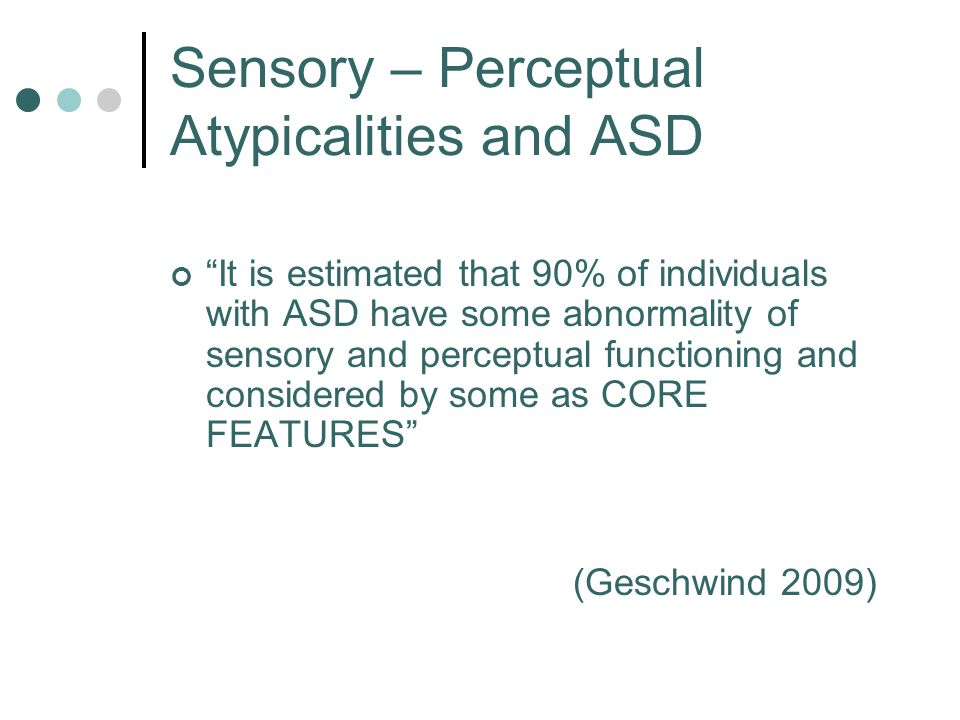 Sensory – Perceptual Atypicalities and ASD