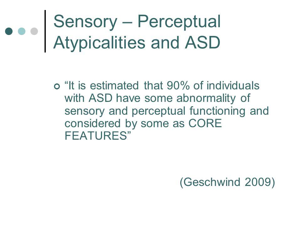 Sensory – Perceptual Atypicalities and ASD