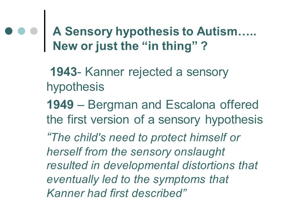 A Sensory hypothesis to Autism….. New or just the in thing