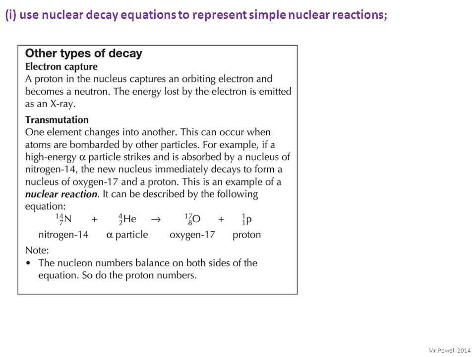 (i) use nuclear decay equations to represent simple nuclear reactions;