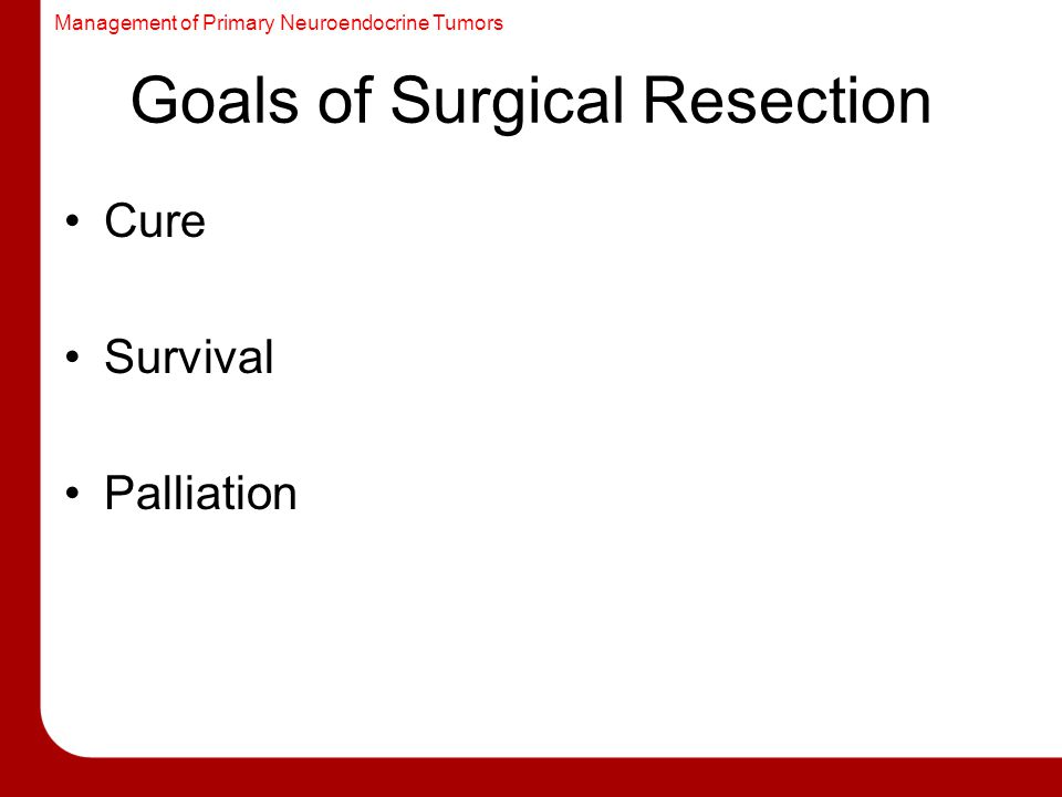 Goals of Surgical Resection