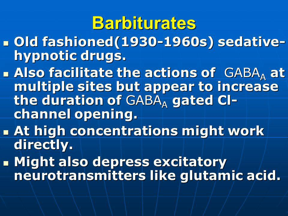 Barbiturates Old fashioned(1930-1960s) sedative-hypnotic drugs.