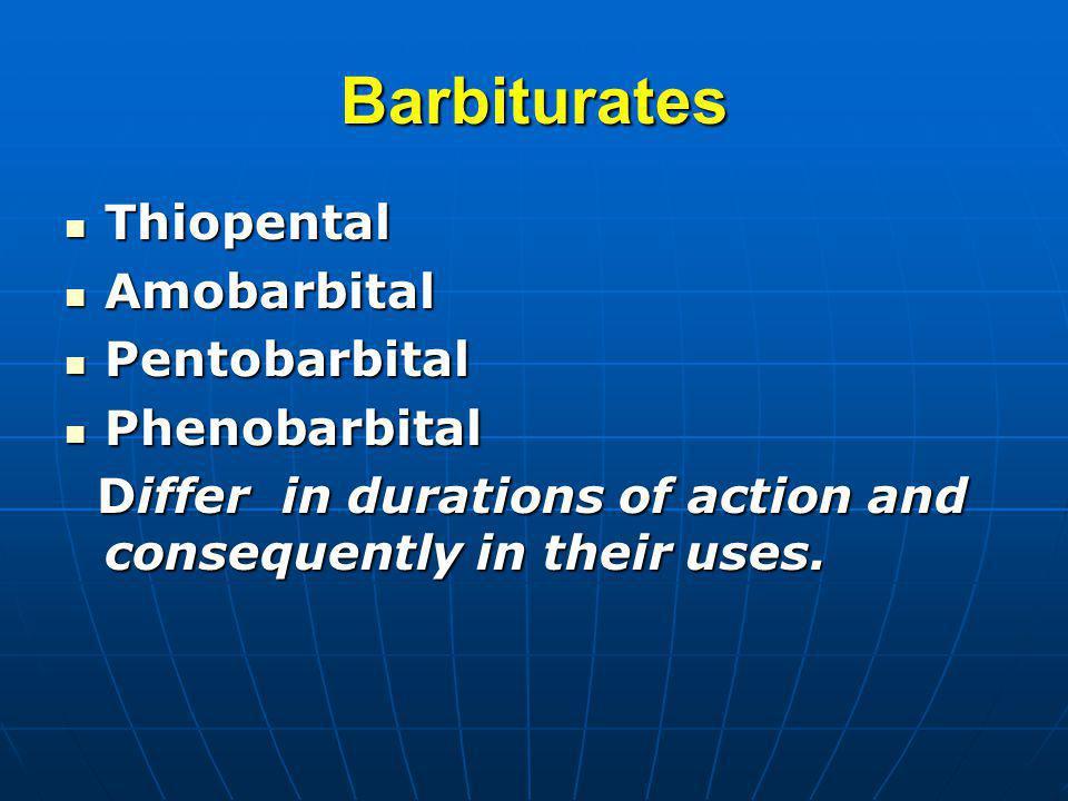 Barbiturates Thiopental Amobarbital Pentobarbital Phenobarbital