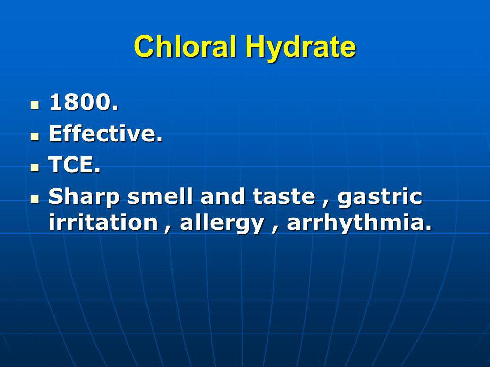 Chloral Hydrate 1800. Effective. TCE.