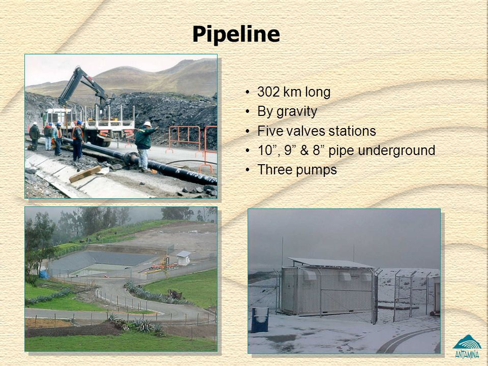 Pipeline 302 km long By gravity Five valves stations