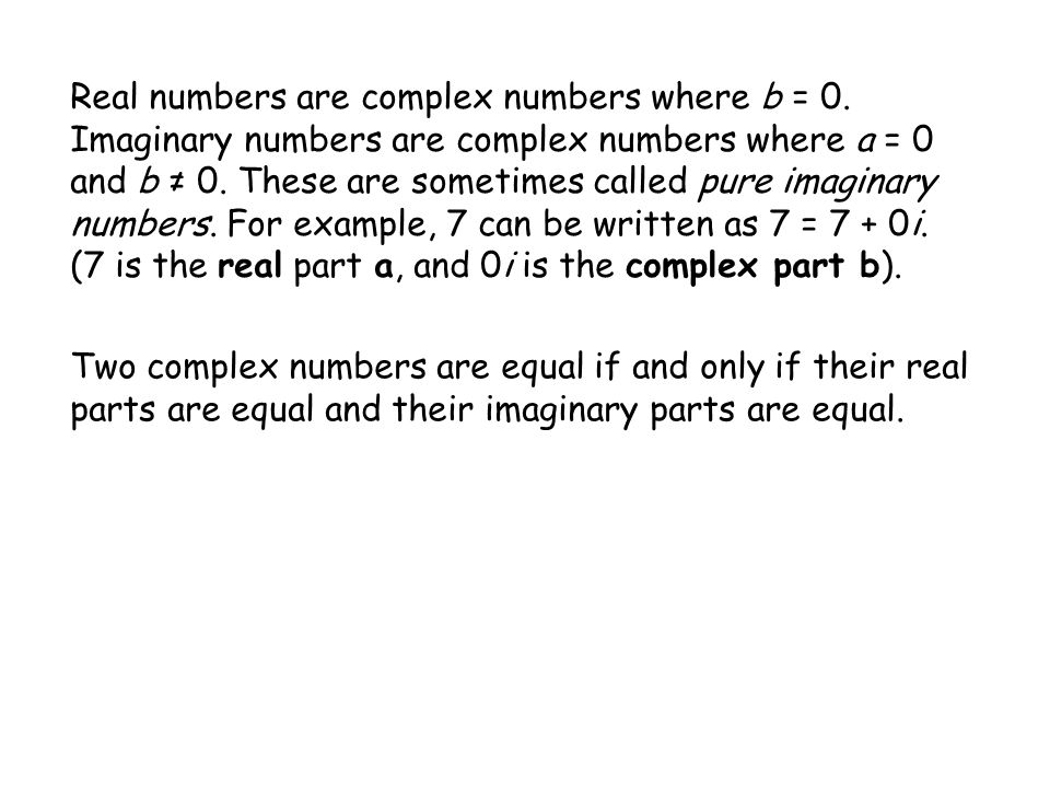 Real numbers are complex numbers where b = 0