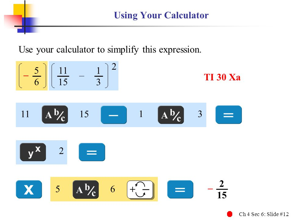 – = = x = Using Your Calculator