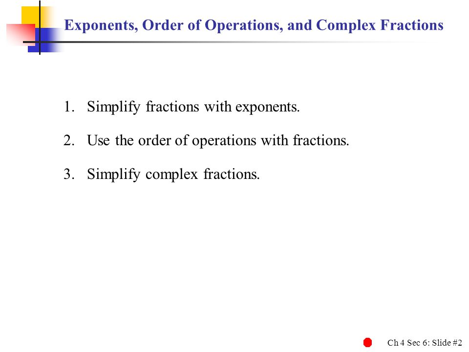 Exponents, Order of Operations, and Complex Fractions