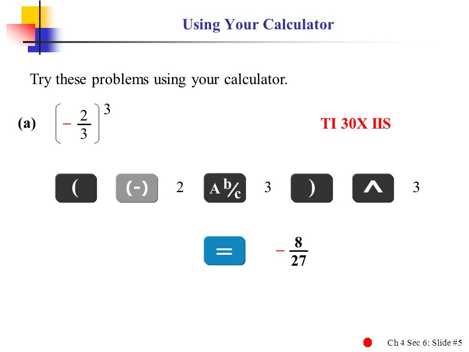 ^ = ( ) Using Your Calculator