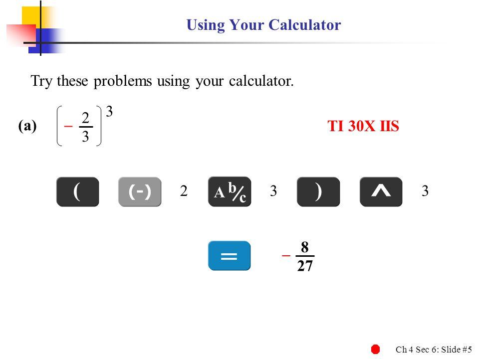 ^ = ( ) Using Your Calculator