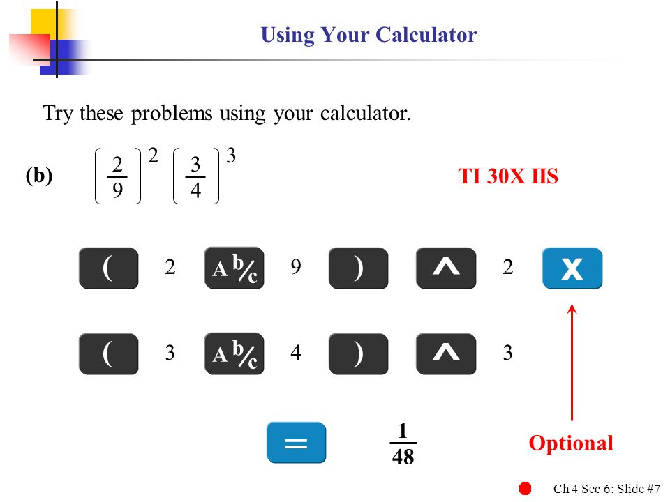 x ^ ^ = ( ) ( ) Using Your Calculator