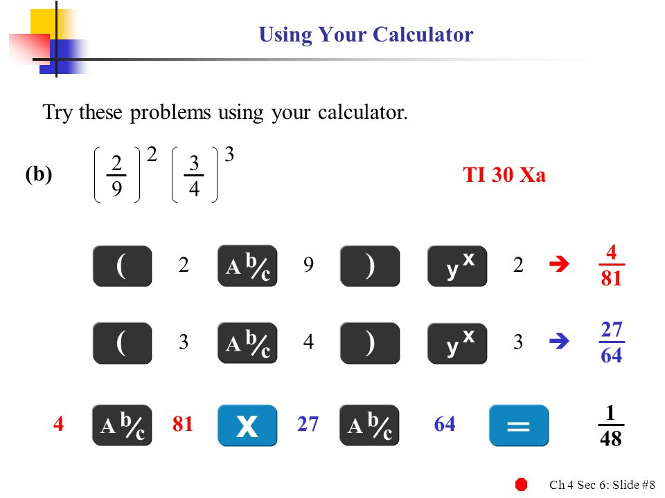x = ( ) ( ) Using Your Calculator