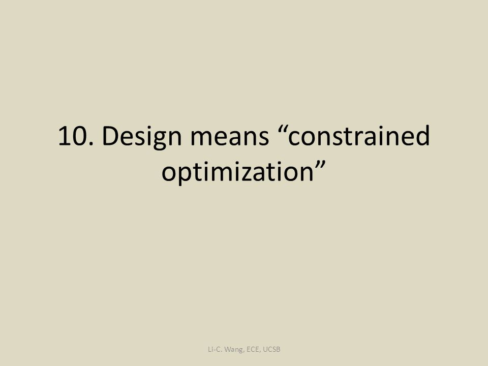 10. Design means constrained optimization