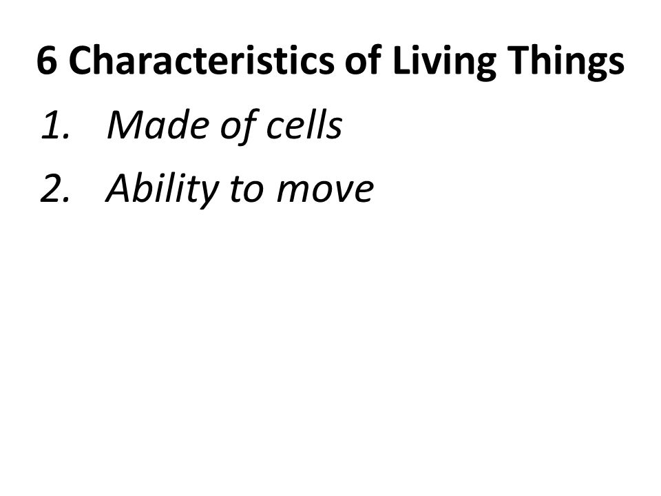 6 Characteristics of Living Things