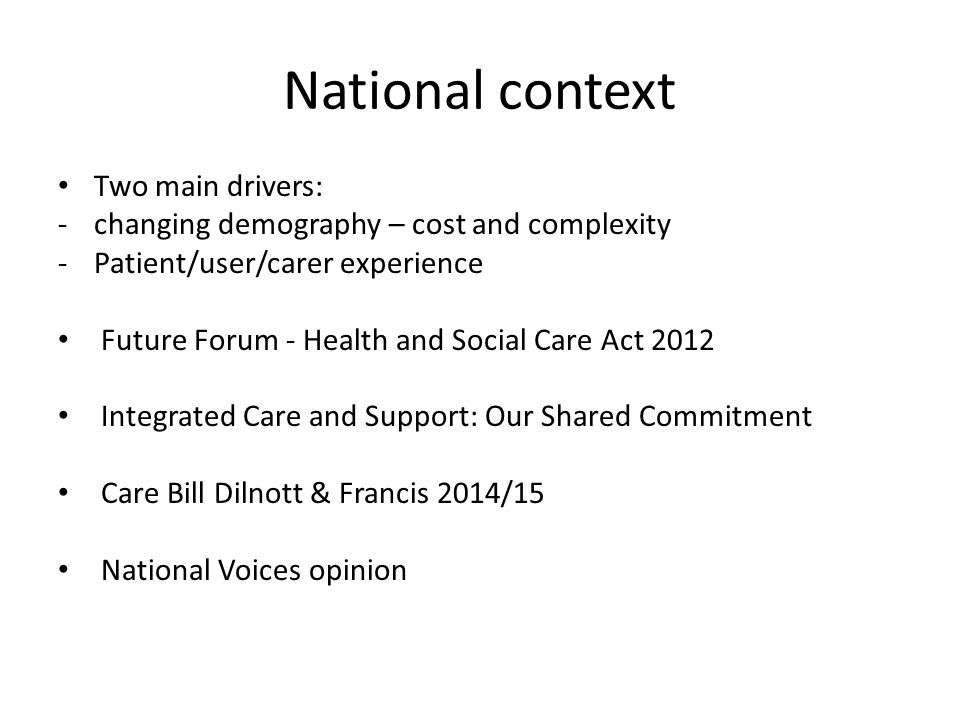 National context Two main drivers: