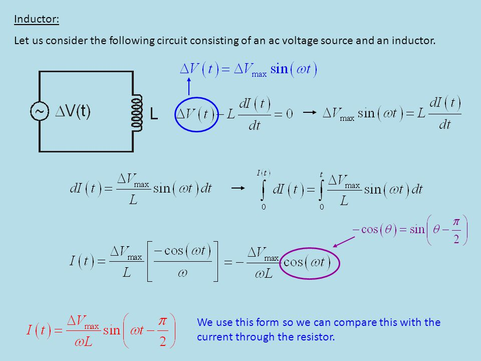 Inductor: Let us consider the following circuit consisting of an ac voltage source and an inductor.