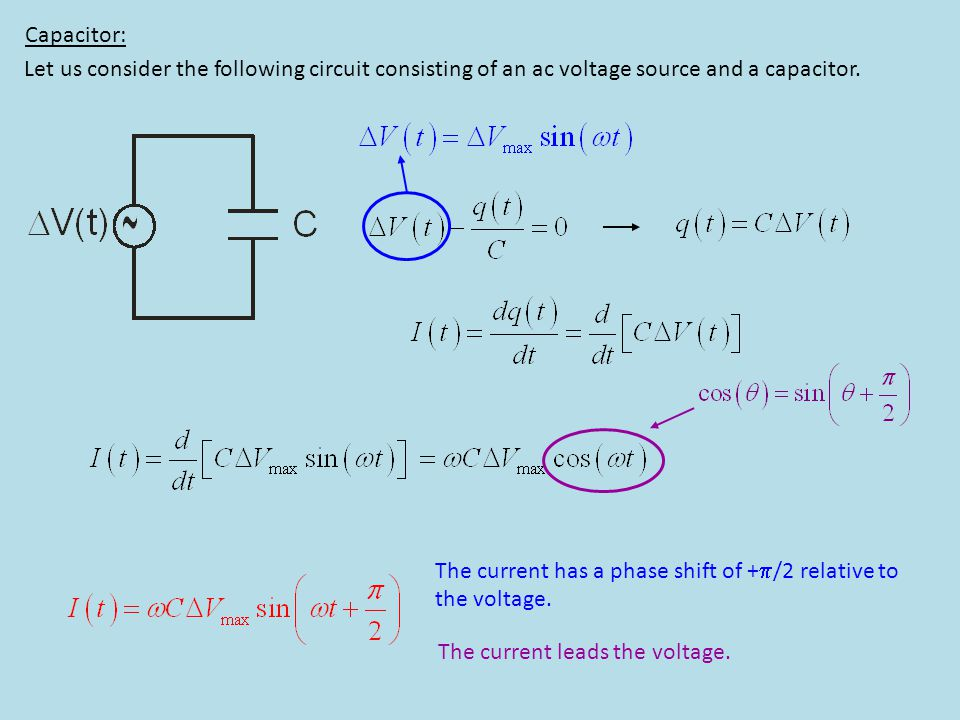 Capacitor: Let us consider the following circuit consisting of an ac voltage source and a capacitor.