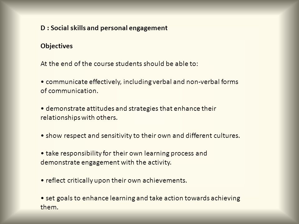 D : Social skills and personal engagement