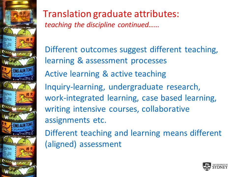Translation graduate attributes: teaching the discipline continued……