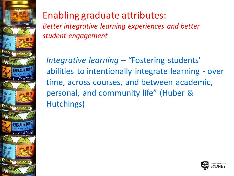 Enabling graduate attributes: Better integrative learning experiences and better student engagement