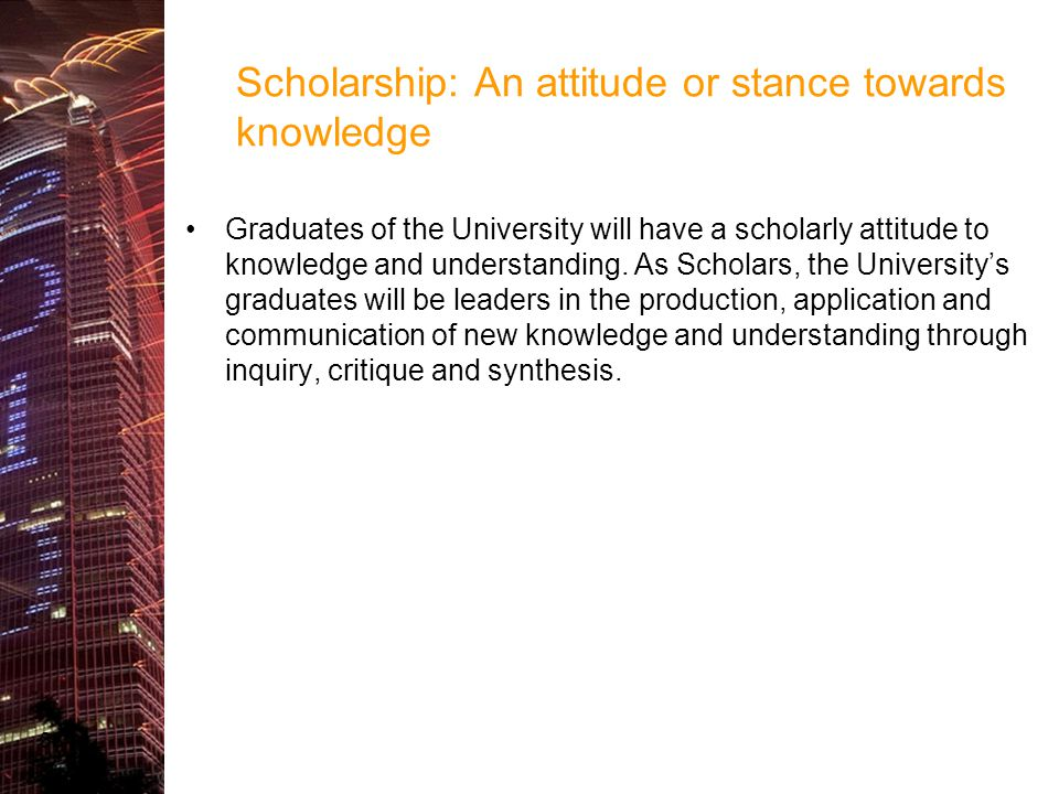 Scholarship: An attitude or stance towards knowledge