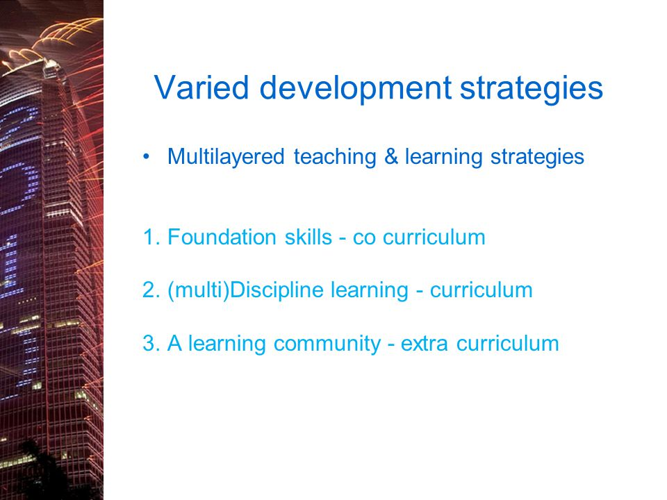 Varied development strategies