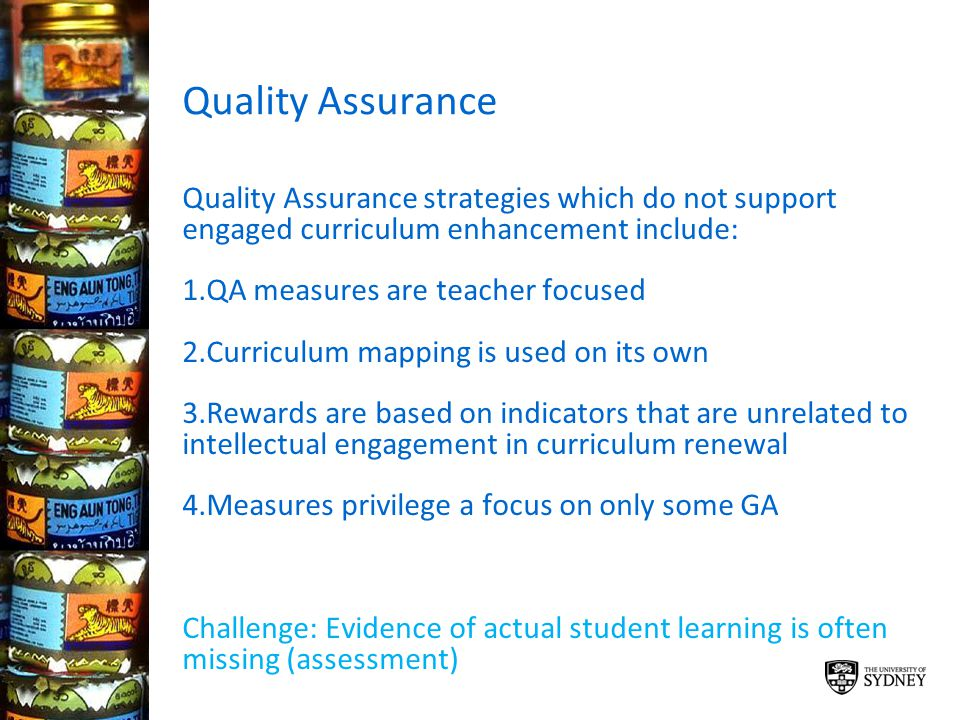 Quality Assurance Quality Assurance strategies which do not support engaged curriculum enhancement include: