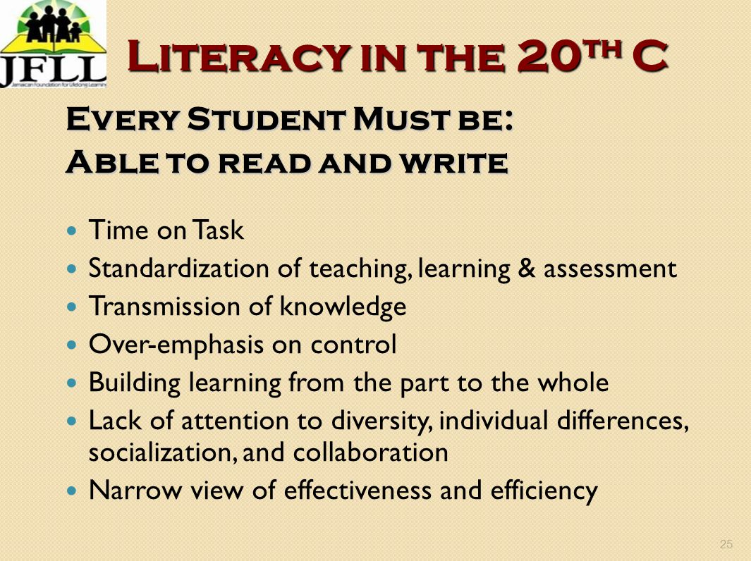 Literacy in the 20th C Every Student Must be: Able to read and write