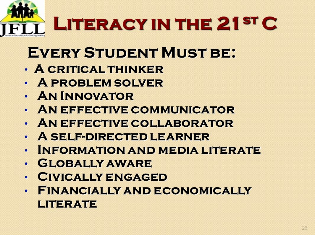 Literacy in the 21st C Every Student Must be: A critical thinker