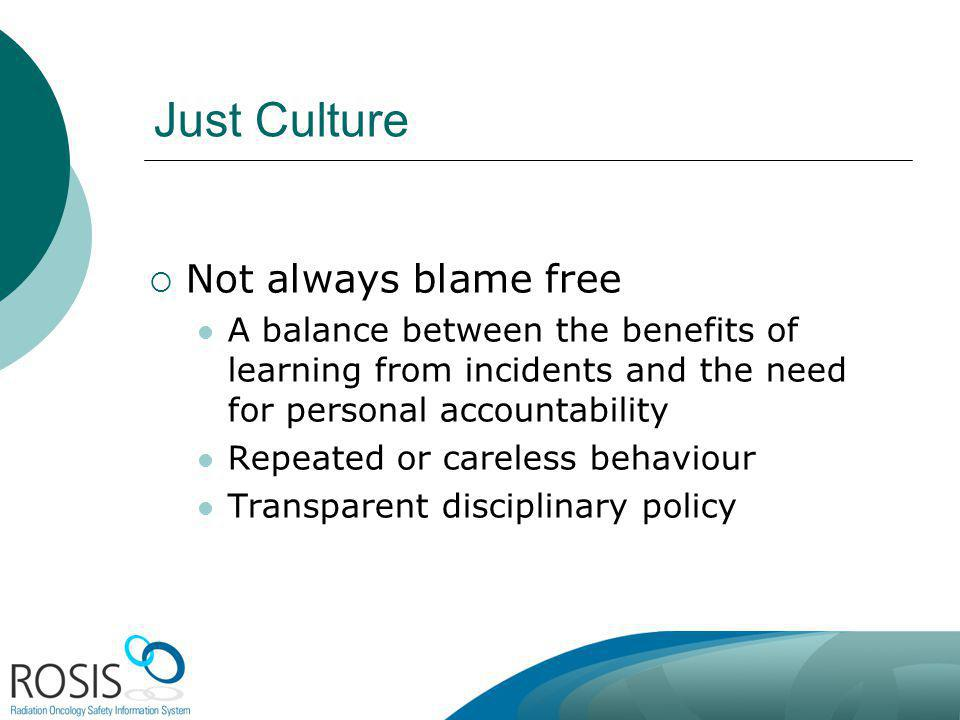 Just Culture Not always blame free
