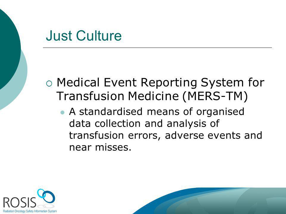 Australia October 2012. Just Culture. Medical Event Reporting System for Transfusion Medicine (MERS-TM)