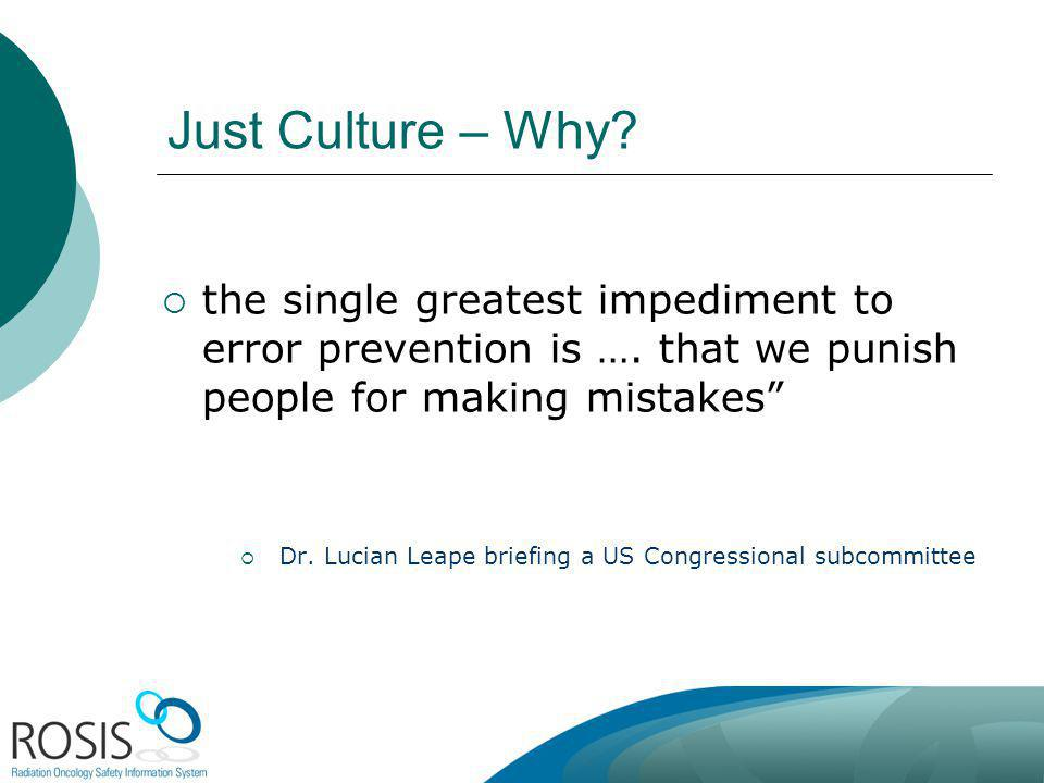 Australia October 2012. Just Culture – Why the single greatest impediment to error prevention is …. that we punish people for making mistakes