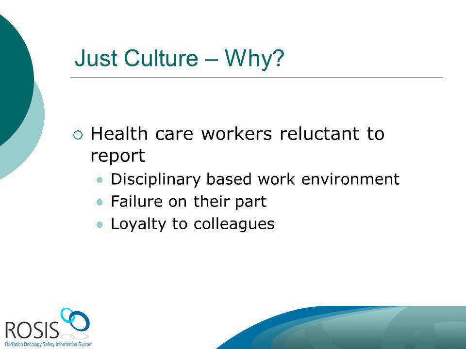 Just Culture – Why Health care workers reluctant to report