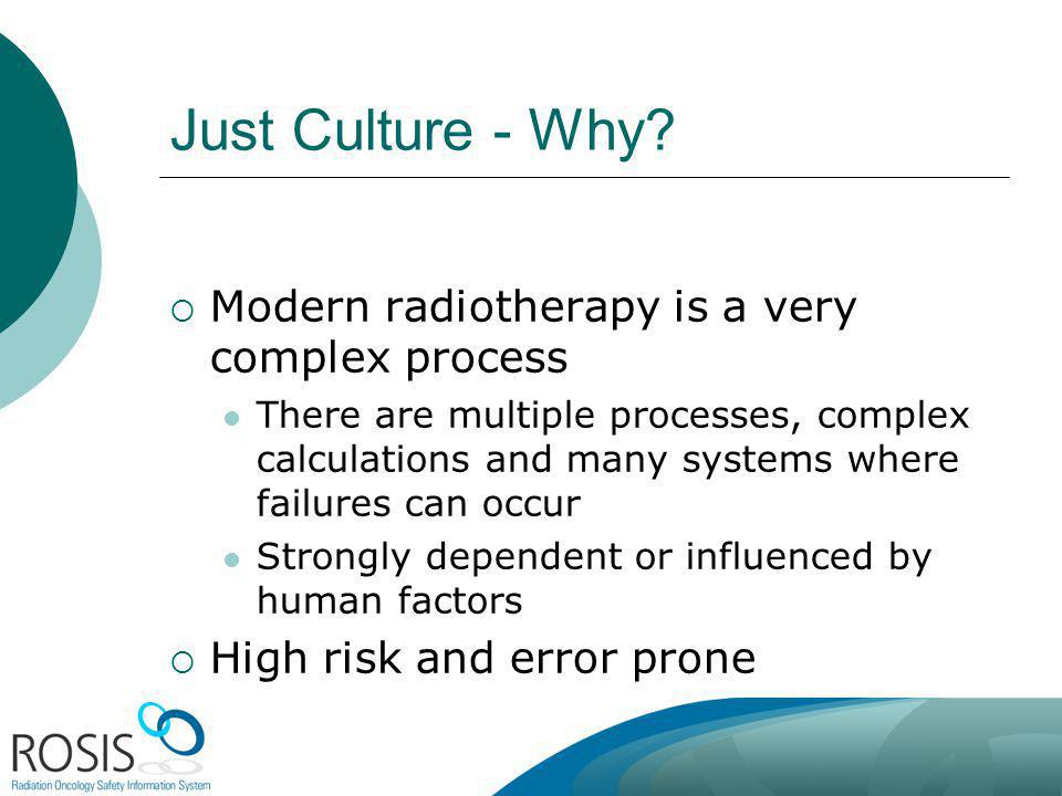 Just Culture - Why Modern radiotherapy is a very complex process